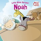 Noah (Little Bible Heroes Series) eBook