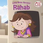 Rahab (Little Bible Heroes Series) eBook
