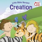 Creation (Little Bible Heroes Series) eBook