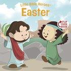 Easter (Little Bible Heroes Series) eBook