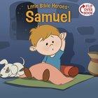 Samuel (Little Bible Heroes Series) eBook