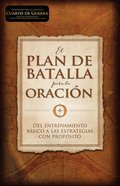 El Plan De Batalla Para La Oracin eBook