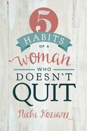 5 Habits of a Woman Who Doesn't Quit eBook