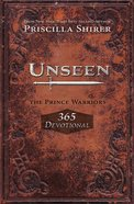 Unseen: The Prince Warriors 365 Devotional (The Prince Warriors Series) eBook