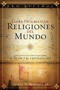 Guia Holman De Religiones Del Mundo (Spa) (Spanish) eBook