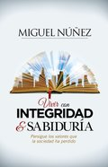 Vivir Con Integridad Y Sabidura eBook