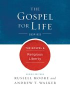 The Gospel & Religious Liberty (Gospel For Life Series) eBook