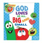 God Loves Us All, Big and Small, a Digital Pop-Up Book (Veggie Tales (Veggietales) Series)