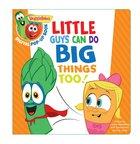 Little Guys Can Do Big Things Too, a Digital Pop-Up Book (Veggie Tales (Veggietales) Series) eBook