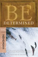 Be Determined (Nehemiah) (Be Series) eBook