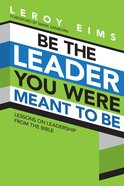 Be the Leader You Were Meant to Be eBook