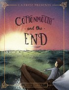 Cottonmouth and the End eBook