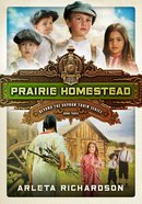 Prairie Homestead (#03 in Beyond The Orphan Train Series) eBook