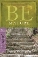 Be Mature (James) (Be Series) eBook