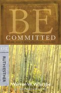Be Committed (Ruth & Esther) (Be Series) eBook