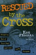 Rescued By the Cross eBook
