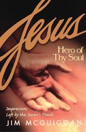 Jesus, Hero of Thy Soul eBook