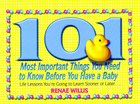 101 Most Important Things You Need to Know Before You Have a Baby eBook