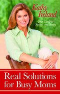 Real Solutions For Busy Moms eBook