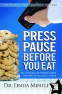 Press Pause Before You Eat eBook
