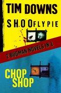 Shoofly Pie & Chop Shop (Bugman Novel Series) eBook