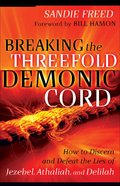 Breaking the Threefold Demonic Cord eBook