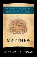 Matthew (Brazos Theological Commentary On The Bible Series) eBook