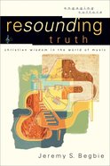Resounding Truth (Engaging Culture Series) eBook