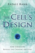 The Cell's Design: How Chemistry Reveals the Creator's Artistry eBook