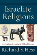 Israelite Religions: An Archaeological and Biblical Survey eBook