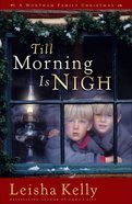 Till Morning is Nigh eBook