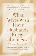 What Wives Wish Their Husbands Knew About Sex
