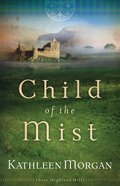 Child of the Mist (#01 in These Highland Hills Series) eBook