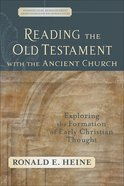 Reading the Old Testament With the Ancient Church (Evangelical Ressourcement: Ancient Sources For The Church's Future Series) eBook