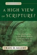 A High View of Scripture? (Evangelical Ressourcement: Ancient Sources For The Church's Future Series) eBook