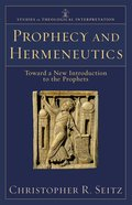 Prophecy and Hermeneutics (Studies In Theological Interpretation Series) eBook