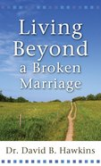 Living Beyond a Broken Marriage