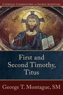 First and Second Timothy, Titus (Catholic Commentary On Sacred Scripture Series)