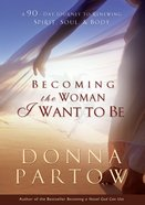 Becoming the Woman I Want to Be eBook