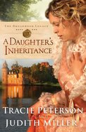 A Daughter's Inheritance (#01 in The Broadmoor Legacy Series) eBook