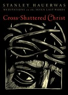 Cross-Shattered Christ eBook