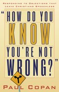 How Do You Know You're Not Wrong? eBook