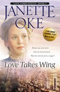 Love Takes Wing (#07 in Love Comes Softly Series) eBook