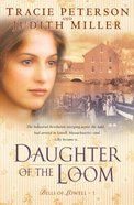 Daughter of the Loom (#01 in Bells Of Lowell Series) eBook