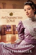 An Unexpected Love (#02 in The Broadmoor Legacy Series) eBook