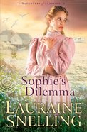 Sophie's Dilemma (#02 in Daughters Of Blessing Series)
