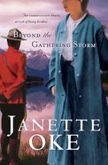 Beyond the Gathering Storm (#05 in Canadian West Series)