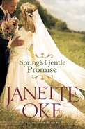 Spring's Gentle Promise (#04 in Seasons Of The Heart Series) eBook