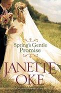 Spring's Gentle Promise (#04 in Seasons Of The Heart Series) eBook