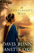 The Centurion's Wife (#1 in Acts Of Faith Series) eBook